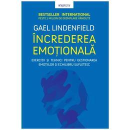 Increderea emotionala - Gael Lindenfield, editura Litera