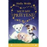 Micii mei prieteni - Holly Webb, editura Litera