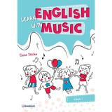 Learn english with music - Clasa 1 - Elena Sticlea, editura Booklet