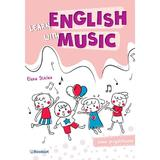Learn english with music - Clasa pregatitoare - Elena Sticlea, editura Booklet