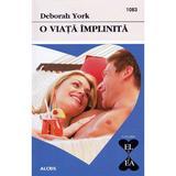 O viata implinita - Deborah York, editura Alcris