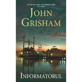 Informatorul - John Grisham, editura Rao
