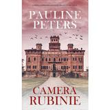 Camera rubinie - Pauline Peters, editura Rao