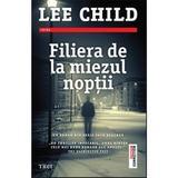 Filiera de la miezul noptii - Lee Child, editura Trei