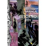 Retorno 201 - Guillermo Arriaga, editura Vellant
