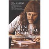 Manual de folosire a vietii - Tom Shadyac, editura Atman