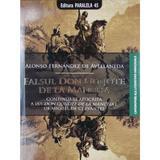 Falsul Don Quijote de la Mancha - Alonso Fernandez de Avellaneda, editura Paralela 45