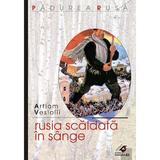Rusia scaldata in sange - Artiom Vesiolii, editura Paralela 45