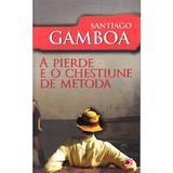 A pierde e o chestiune de metoda - Santiago Gamboa, editura Paralela 45