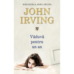 Vaduva pentru un an - John Irving, editura Rao