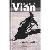 Nuvele inedite - Boris Vian, editura Univers