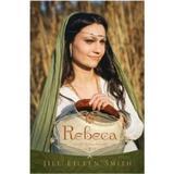 Rebeca Vol.2 Din Seria Sotiile Patriarhilor - Jill Eileen Smith, editura Casa Cartii