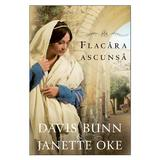 Flacara Ascunsa - Davis Bunn, Janette Oke, editura Casa Cartii