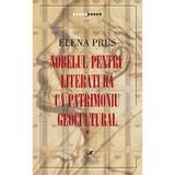 Nobelul pentru literatura ca patrimoniu geocultural - Elena Prus, editura Cartea Romaneasca