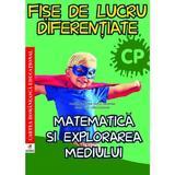Matematica si explorarea mediului - Clasa pregatitoare - Fise de lucru diferentiate, editura Cartea Romaneasca