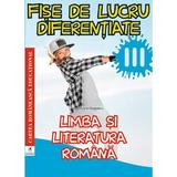 Limba romana - Clasa 3 - Fise de lucru diferentiate - Georgiana Gogoescu, editura Cartea Romaneasca