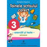 Tainele scrisului corect - Clasa 3 - Exercitii si teste - Georgiana Gogoescu, editura Cartea Romaneasca