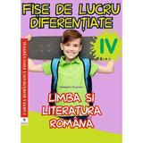 Limba romana - Clasa 4 - Fise de lucru diferentiate - Georgiana Gogoescu, editura Cartea Romaneasca