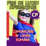 Comunicare in limba romana - Clasa pregatitoare - Fise de lucru diferentiate - Georgiana Gogoescu, editura Cartea Romaneasca
