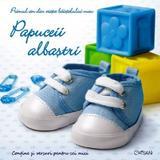 Papuceii albastri. Primul an din viata baietelului meu, editura Crisan