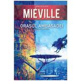 Orasul Ambasadei - Mieville, editura Paladin