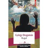 Rugul - Gyorgy Dragoman, editura Polirom