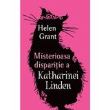 Misterioasa disparitie a Katharinei Linden - Helen Grant, editura Rao