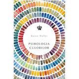 Psihologia culorilor - Karen Haller, editura Baroque Books & Arts