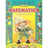 Matematica. Caiet de lucru - Petru Ghetoi, editura Casa Povestilor