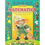Matematica. Primii pasi in lumea cifrelor - Petru Ghetoi, editura Casa Povestilor