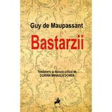 Bastarzii - Guy De Maupassant, editura Tracus Arte
