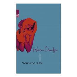 Masina de cusut - Hristina Doroftei, editura Cartea Romaneasca