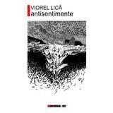 Antisentimente - Viorel Lica, editura Eikon