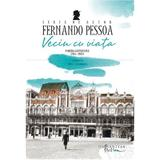 Vecin cu viata - Fernando Pessoa, editura Humanitas