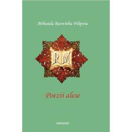 Poezii alese - Mihaiela Roswitha Filipoiu, editura Mirador