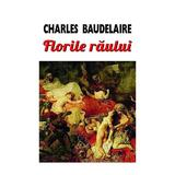 Florile raului - Charles Baudelaire, editura Orizonturi