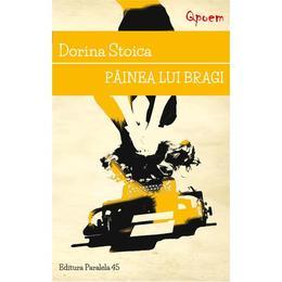 Painea lui Bragi - Dorina Stoica, editura Paralela 45