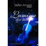 Lumina din stele vol. 1 - Stefan Amariei, editura Pastel
