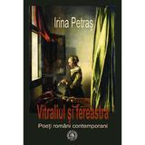 Vitraliul si fereastra. Poeti romani contemporani - Irina Petras, editura Scoala Ardeleana