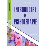 Introducere in psihoterapie vol.2 - Daniela Ionescu, editura Universitara