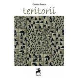 Teritorii - Cristina Stancu, editura Tracus Arte