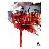 Neon vernacular - Yusef Komunyakaa, editura Tracus Arte