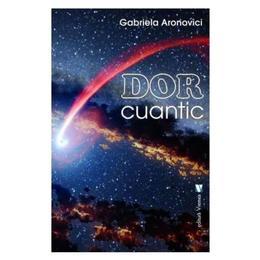 Dor cuantic - Gabriela Aronovici, editura Vremea