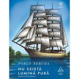 Nu exista lumina pura - Pablo Neruda, editura Grupul Editorial Art