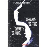 Departe de mine, departe de tine - Flavius Simion, editura Librex Publishing