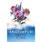 Anotimpuri - Tiberiu Foris, editura Libris Editorial