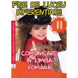 Fise de lucru diferentiate: comunicare in limba romana - Clasa 2  - Georgiana Gogoescu, editura Cartea Romaneasca