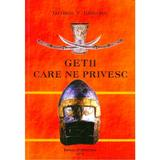 Getii care ne privesc - George V. Grigore, editura Stefadina