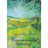 Ceremonialul inserarii - Ana Maria Barbu, editura Transilvania Expres