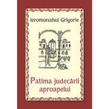 Patima judecarii aproapelui - Ieromonahul Grigorie, editura Egumenita